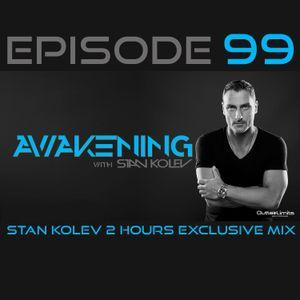 Awakening Episode 99 Stan Kolev 2 Hours Exclusive Mix