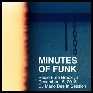 Minutes of Funk [December 15, 2015] - DJ Mario Bee in Session