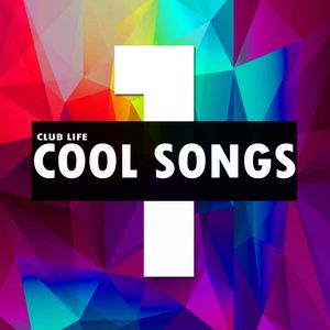 Club Life // Cool Songs 1