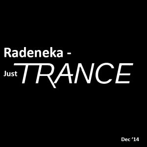 Radeneka - Just Trance (Dec '14)