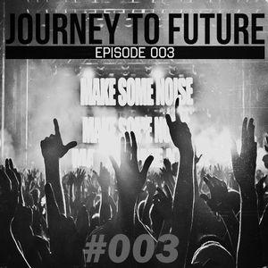 A Jurney to Future Radio 003