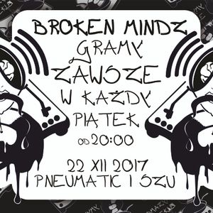 Broken Mindz Radio feat. Pneumatic & Szu 22.12.17