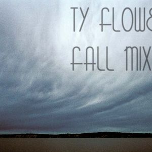 TY FLOWERS' FALL MIX 2011 PART II
