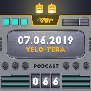 Yelo-Tera - Pounding Tekkno Podcast #66