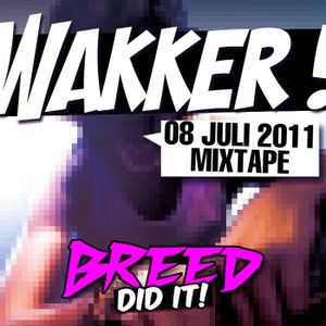 Fucking Breed - Wakker! 8 Juli Mixtape