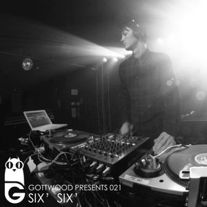 Gottwood Presents 021 - Six' Six'