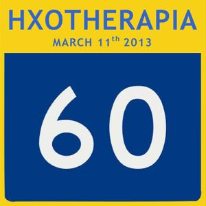 HXOTHERAPIA No60, (March 11th 2013)