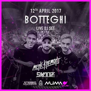 Botteghi Live DJ SET with Merk & Kremont and Sikdope @ NUMA (Bologna)