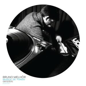 Musica de Fundo #002 - Bruno Melhôr (09 Dez 2015)