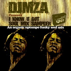 DJ Mza Presents I Know U Got Soul Mix (Sampler)