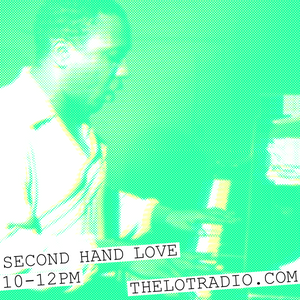 Second Hand Love @ The Lot Radio 08.15.2018