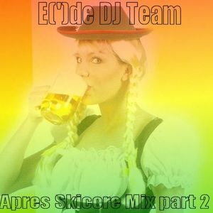 E(')de DJ Team - Apres Skicore mix part 2
