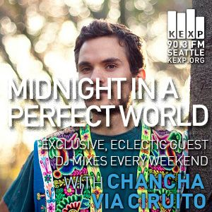 KEXP Presents Midnight In A Perfect World with Chancha Via Circuito