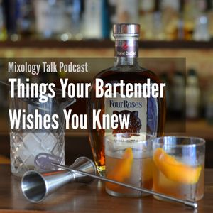 17 - Five Things your Bartender Wishes You Knew