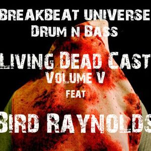 Breakbeat Universe - Living Dead Cast Vol. V feat. BIRD RAYNOLDS