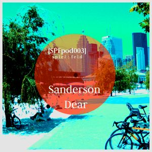 [SPFpod003] spiel:feld Podcast 003 - Sanderson Dear-Afternoon Siesta