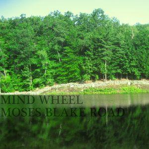 Mind Wheel - Moses Blake Road