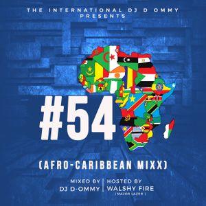 54 Mixx (Afro Carribean Mixx), Hosted By WalshyFire (Major Lazer