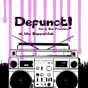 Defunct! Live At Supperclub (San Francisco, CA)