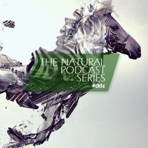 The Natural Podcast Series #001