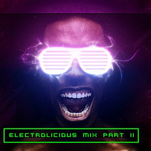 Electrolicious Mix Part II