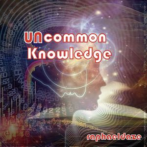 UNcommon Knowledge - raphaeldaze