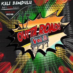 KALI BANDULU - Outta Road Vol. 3 Mix CDs [March 2018]