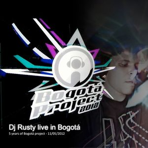 Dj Rusty live in Bogotá - 11/05/2012 (Bogotá project 5 years)