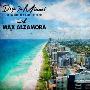 Deep In Miami Podcast With Max Alzamora [014]