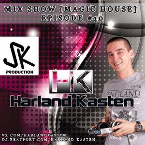 Harland Kasten— Mix Show  Episode #10 (10)