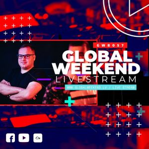 Global Weekend #057 - Livestream by Kgee & Bechs
