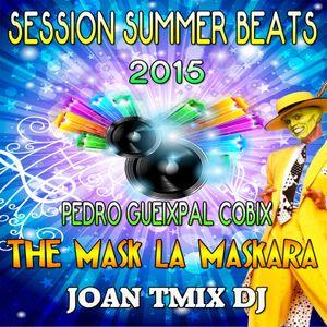 SESSION SUMMER BEATS THE MASK LA MASKARA 2015