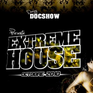 EXTREM HOUSE MIXED DY DOCSHOW