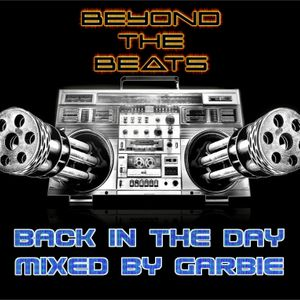 BACK IN THE DAY VENUE & POWERHOUSE VAULT CLASSICS MIXED BY GARBIE