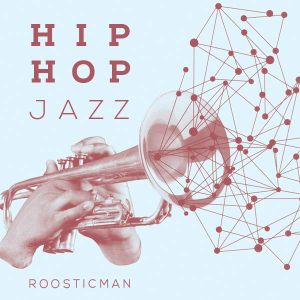 Hip Funk Jazzy Spring By Roosticman - Seleckter mix Bcn