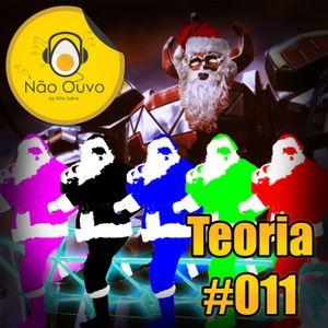 Teoria Não Ouvo #011 - E se tivéssemos o Papai Noel perfeito?