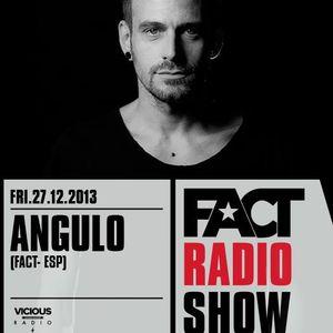 2013.12.27 FACT Radio Show feat. Angulo