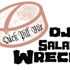 """DJ SALAM WRECK's """"QUIK PILL MIX"""""""