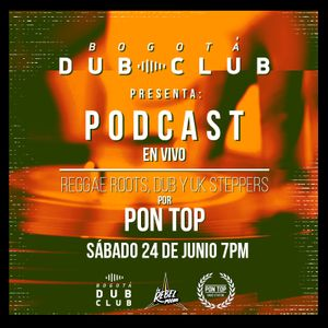 PON TOP en la Rebel Room Sessions - Bogotá Dub Club Dubcast