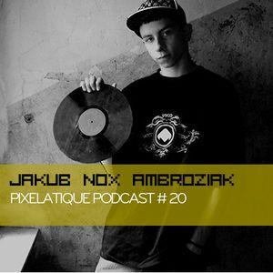 Pixelatique Podcast #20 - Jakub NOX Ambroziak