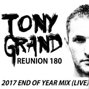 Tony Grand - Reunion 180 (2017 End Of Year Mix)