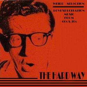 The Hard Way -Weird seLèction-