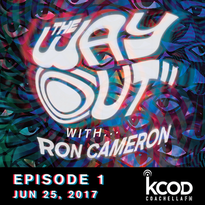 KCOD • THE WAY OUT with Ron Cameron • EPISODE 1