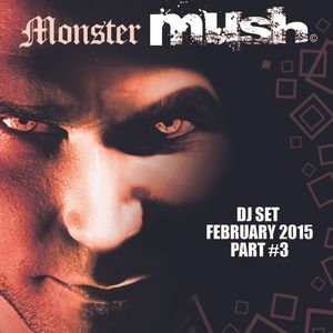 Monster Mush - Dj Set - Part 3