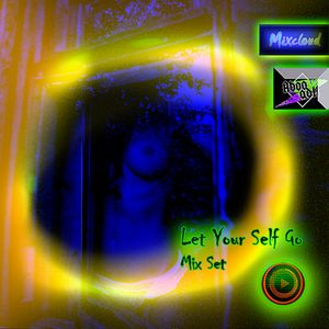 Let your self go - Mix Set by  [Aboo Adl - Mixcloud ]
