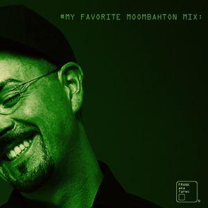 My Favorite Moombahton (Mix)