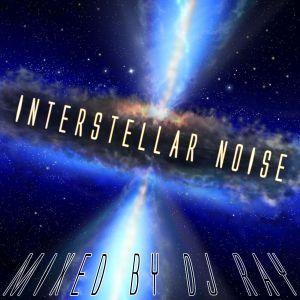 Interstellar Noise - Mixed by DJ Ray