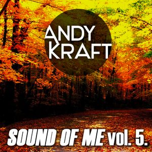 Andy Kraft - Sound Of Me Vol. 5.