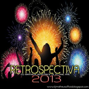 DJ MATHEUS REWORK'S vs DJ ANE ATIE - RETROSPECTIVA 2013