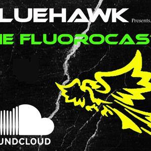 BlueHawk - CloudCast 048 (The FluoroCast) 04 October 2013